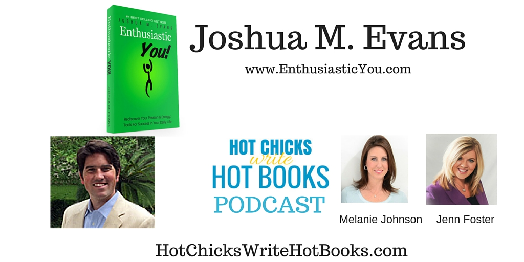 Podcast Interview with Joshua M. Evans – Enthusiastic You!