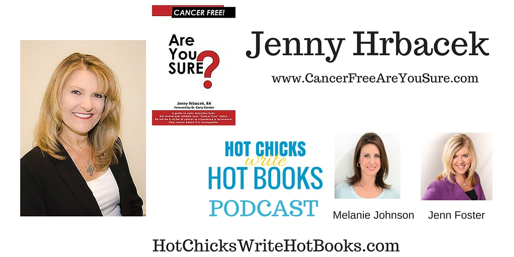 Jenny Hrbacek Interview – Cancer Free! Are You Sure?