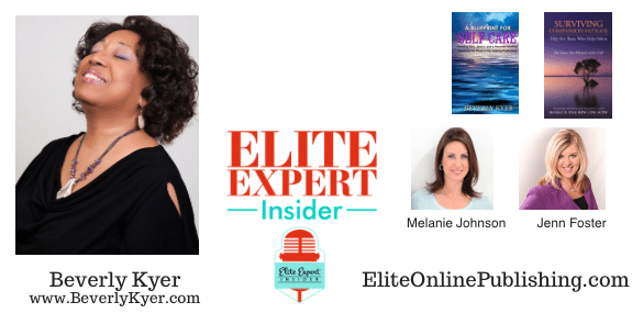 Beverly Kyer – What is Compassion Fatigue? | Elite Expert Insider Podcast