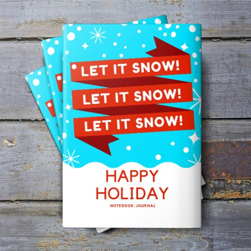 Let it Snow Holiday Journal and Notebook