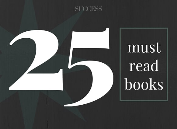 25 Books for Success – Read these, achieve more.