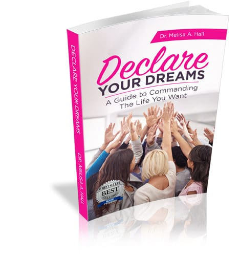 Declare Your Dreams: A Guide to Commanding the Life You Want