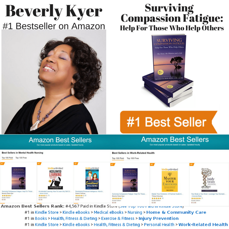 "Beverly Kyer's Book, ""Surviving Compassion Fatigue: Help For Those Who Help Others,"" Hit #1"