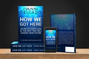 Ivanni Delgado - How We Got Here