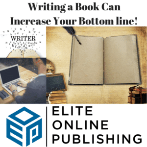 Writing a Book Can Increase Your Bottom Line