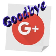 Say Goodbye to Google+