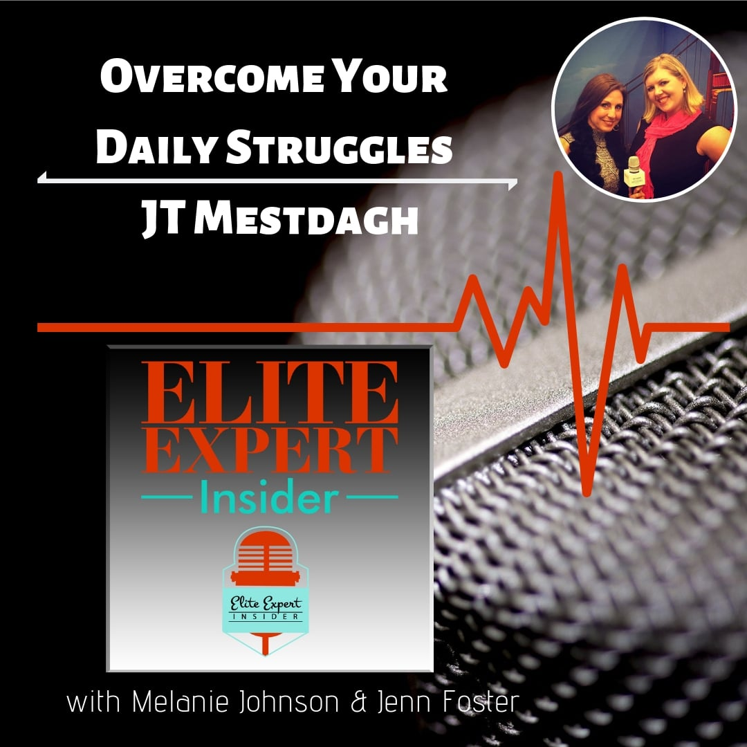Overcome Your Daily Struggles With JT Mestdagh