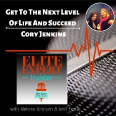 Get To The Next Level Of Life And Succeed With Cory Jenkins