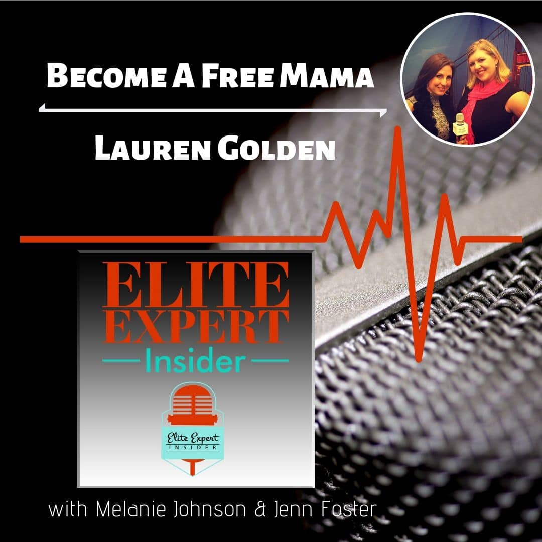 Become A Free Mama With Lauren Golden