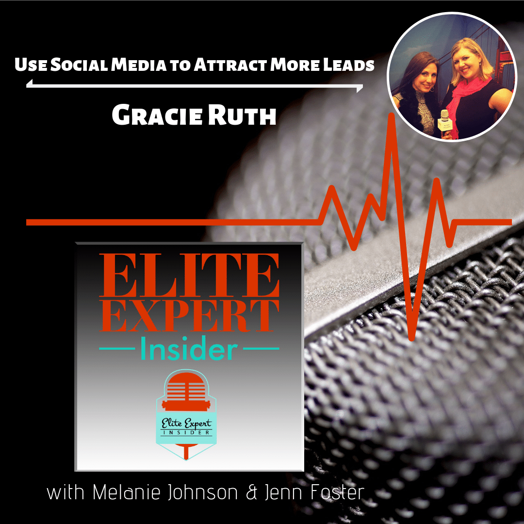 Use Social Media To Attract More Leads With Gracie Ruth