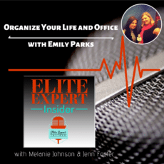 Organize Your Life and Office with Emily Parks