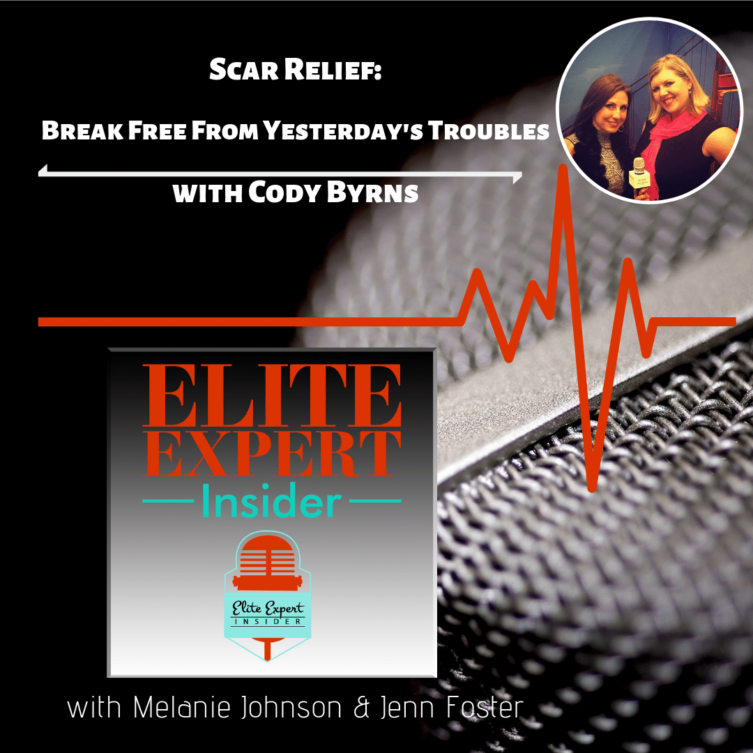 Scar Relief—Break Free From Yesterday's Troubles with Cody Byrns