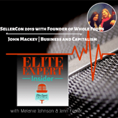 SellerCon 2019 with Founder of Whole Foods, John Mackey | Business and Capitalism
