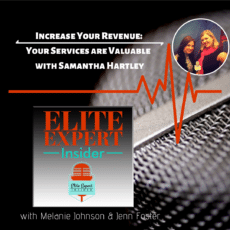 Increase Your Revenue: Your Services are Valuable | with Samantha Hartley