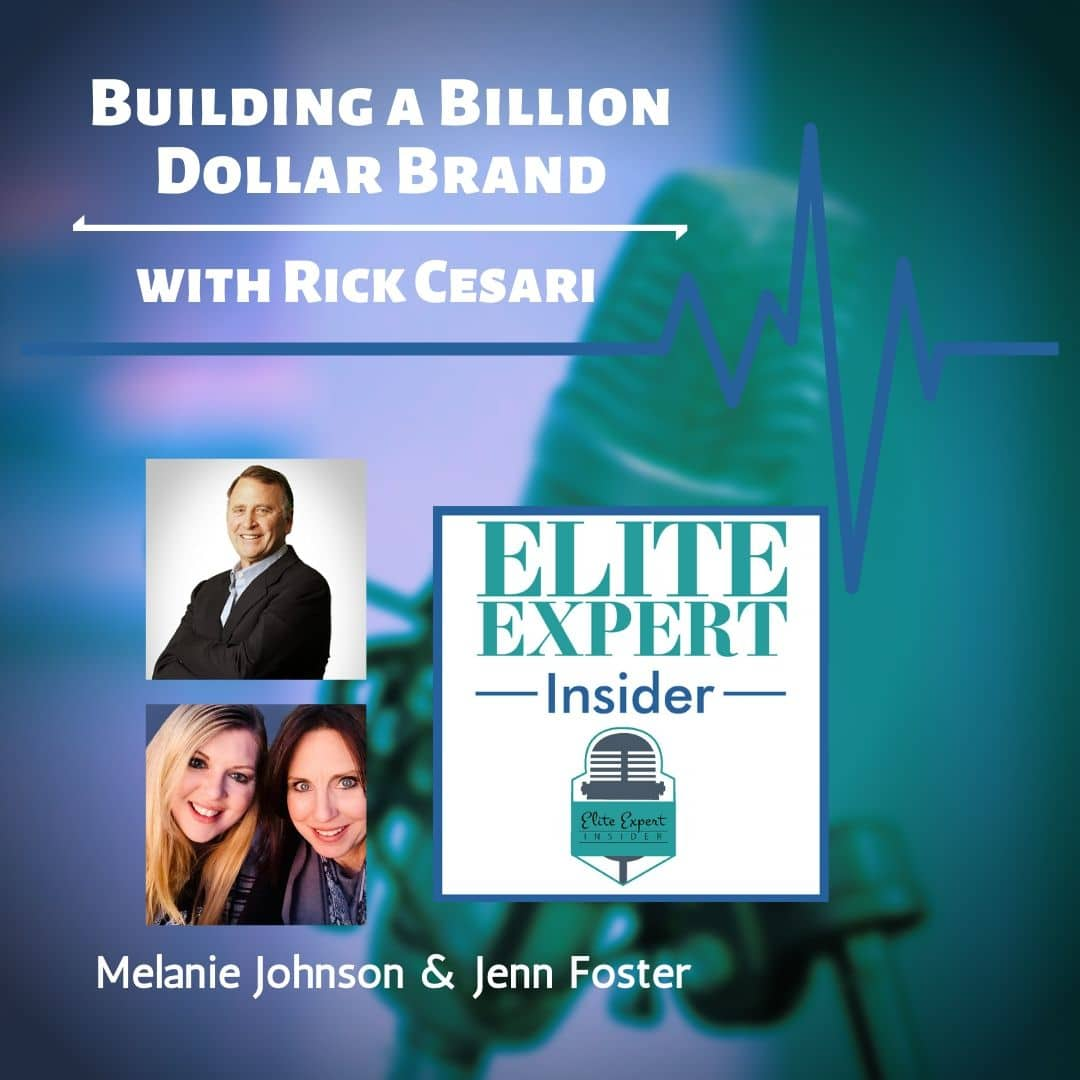 Building a Billion Dollar Brand | with Rick Cesari
