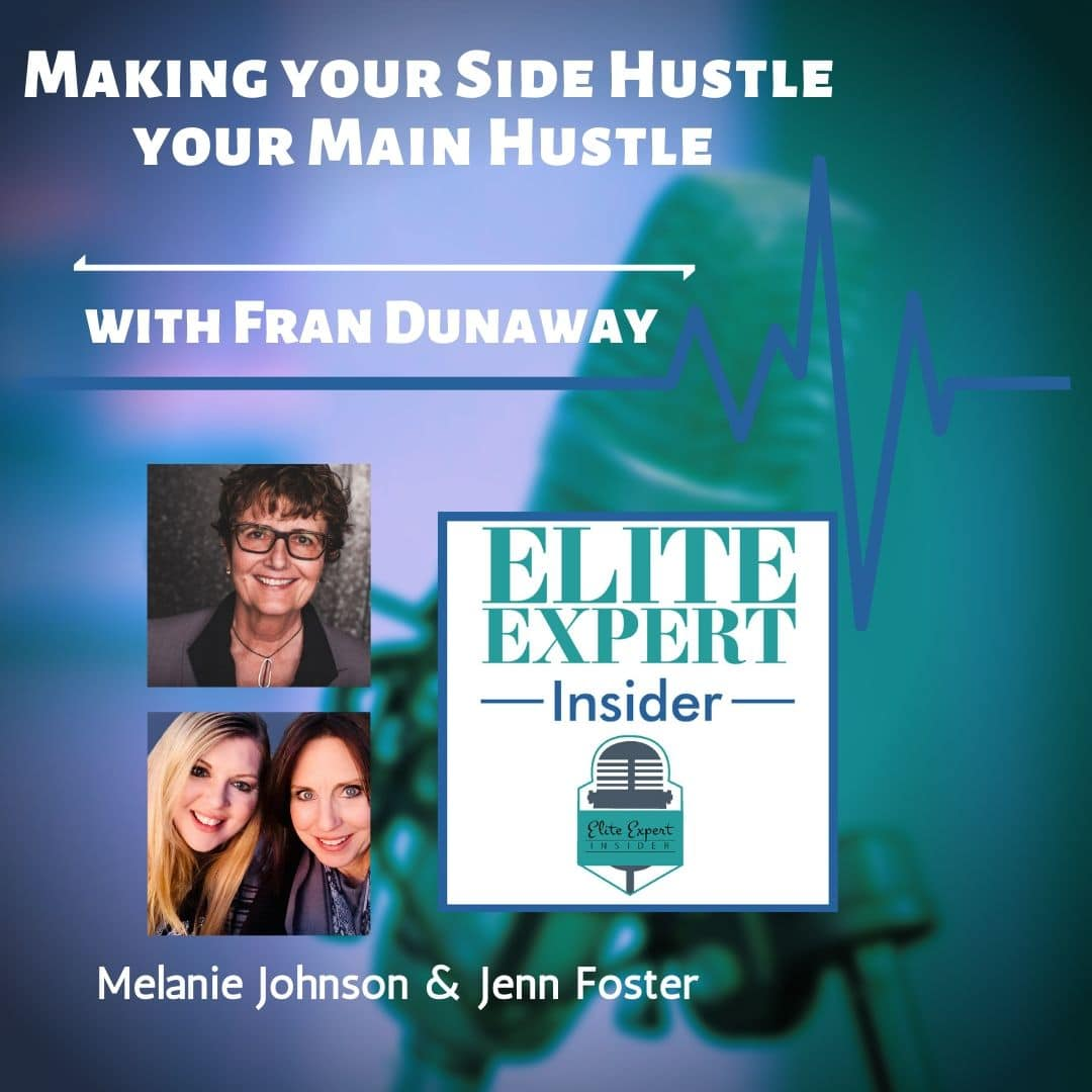 Making your Side Hustle your Main Hustle | with Fran Dunaway