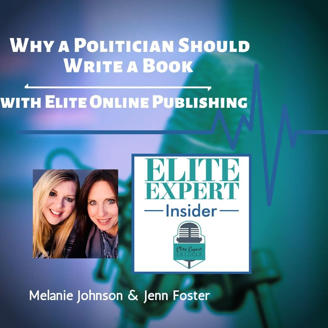 Why a Politician Should Write a Book | with Elite Online Publishing