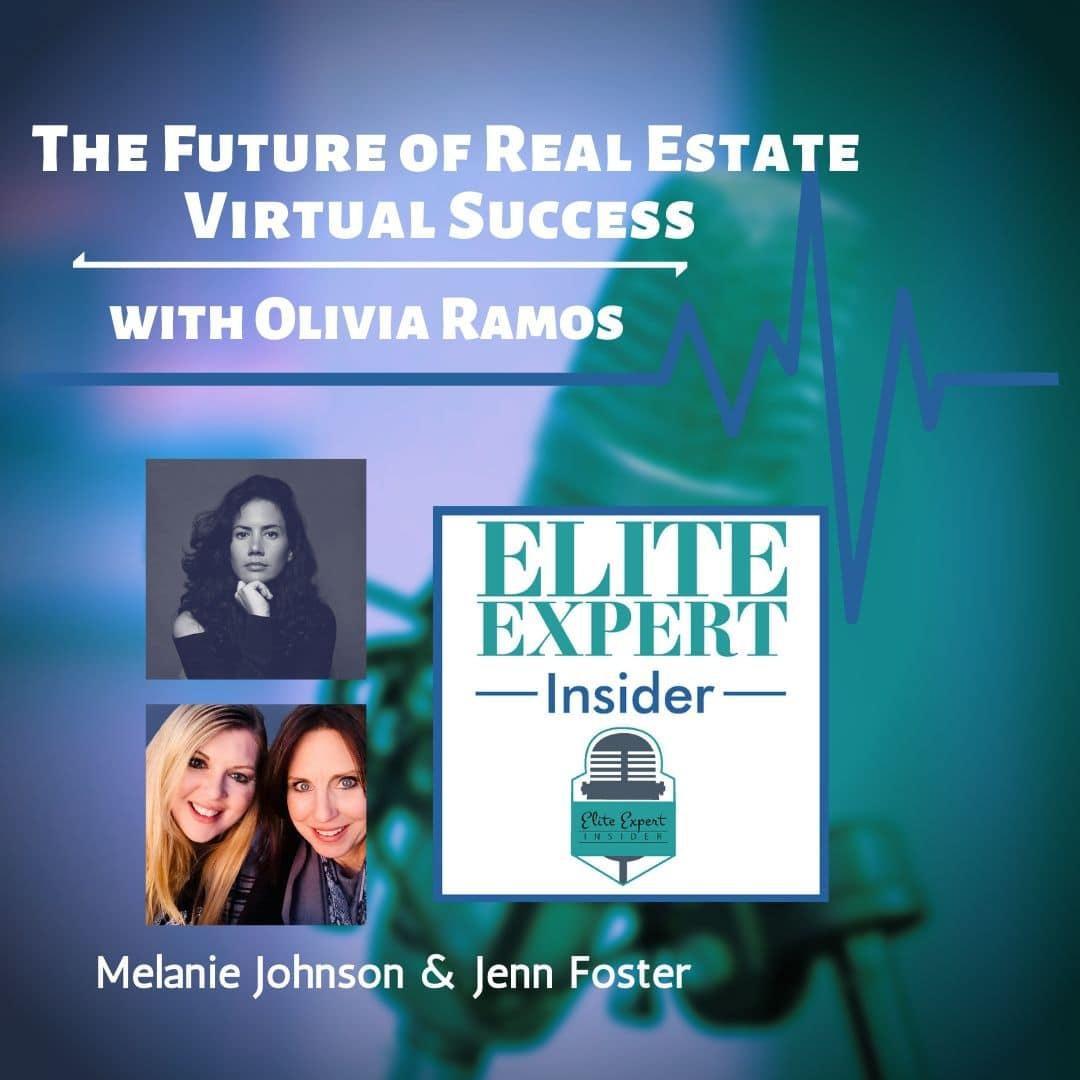 The Future of Real Estate—Virtual Success | with Olivia Ramos