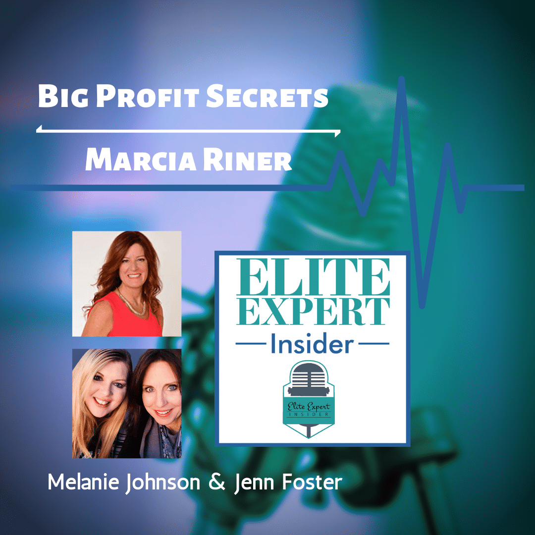 Big Profit Secrets with Marcia Riner