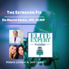 The Estrogen Fix with Dr Mache Seibel, MD, NCMP