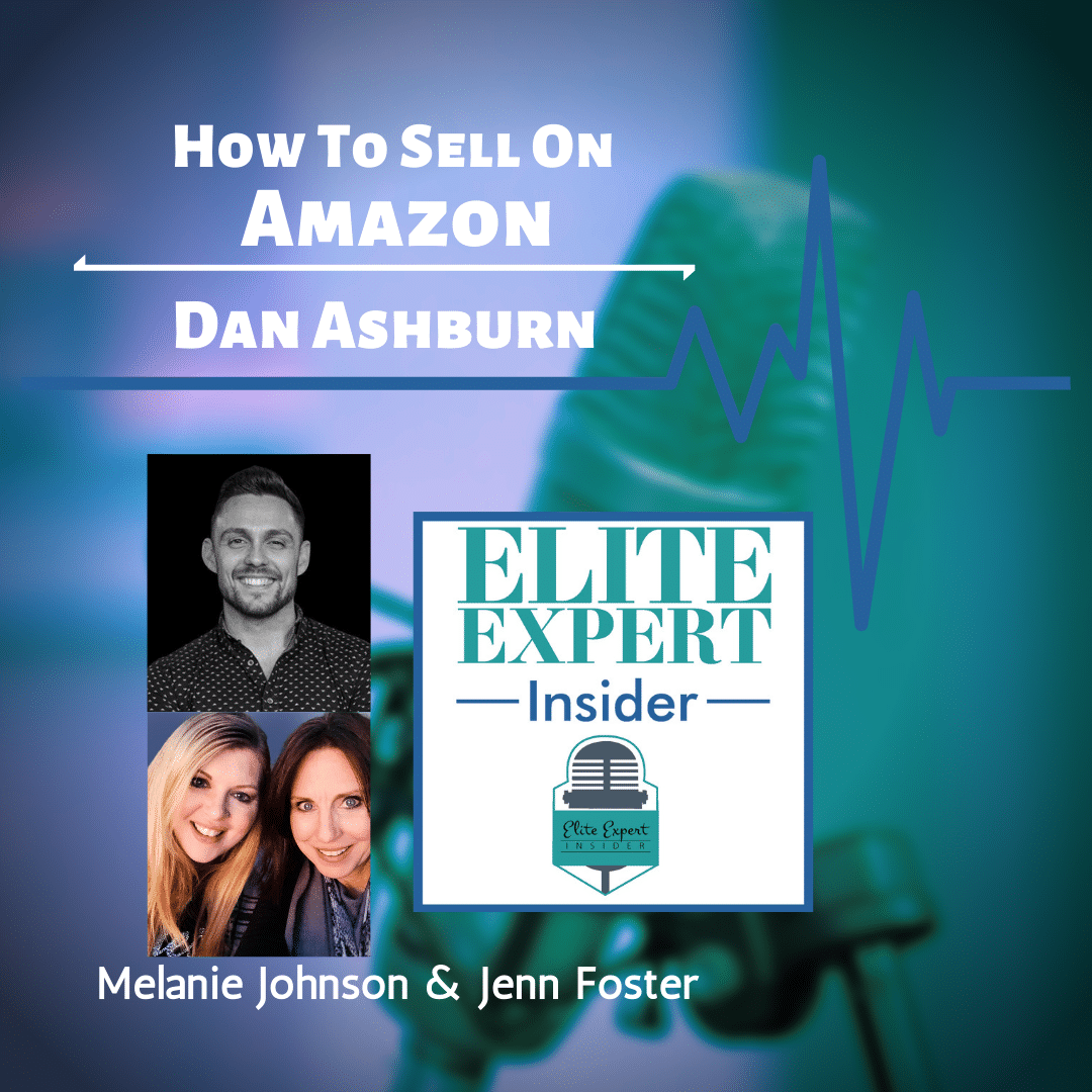 How To Sell On Amazon with Dan Ashburn