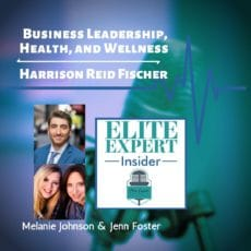 Business Leadership, Health, & Wellness with Harrison Reid Fischer