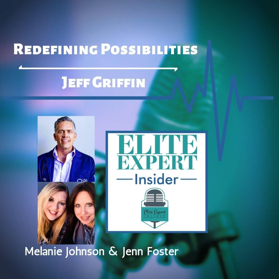 Redefining Possibilities with Jeff Griffin