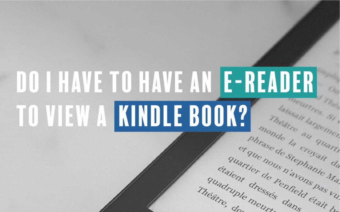 Do I Need A Kindle Device To Read A Kindle Book?