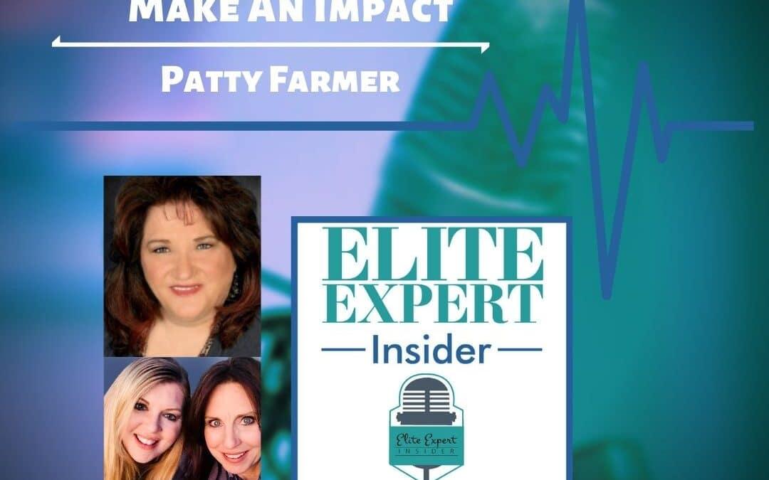 Make An Impact With Patty Farmer