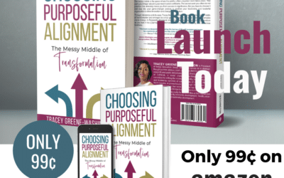 Book Release – Choosing Purposeful Alignment by Tracey Greene-Washington