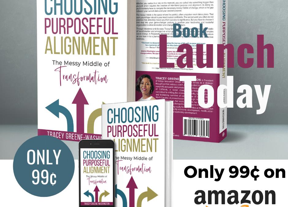 Book Release – Choosing Purposeful Alignment by Tracey Greene-Washington