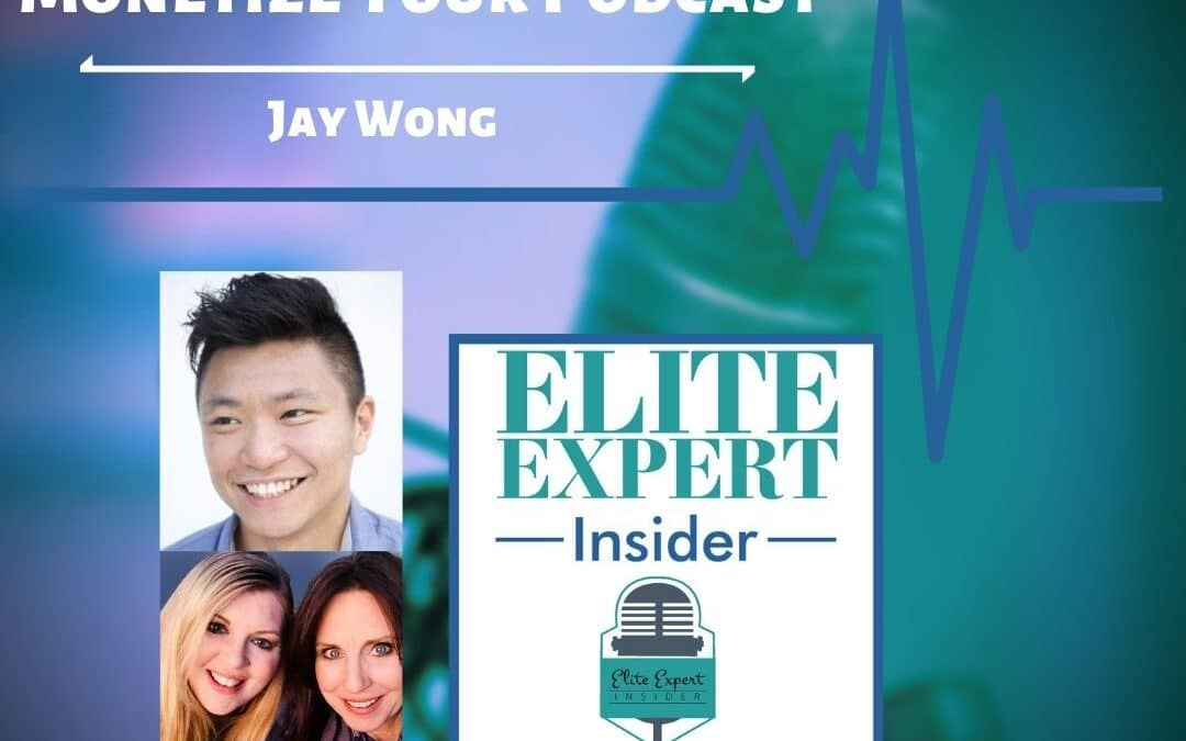 Monetize Your Podcast With Jay Wong