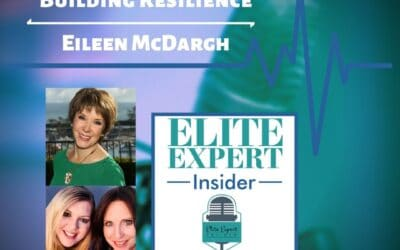 Building Resilience With Eileen McDargh