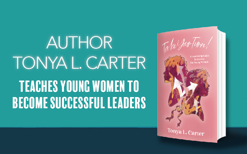 Author Tonya L. Carter Teaches Young Women To Become Successful Leaders