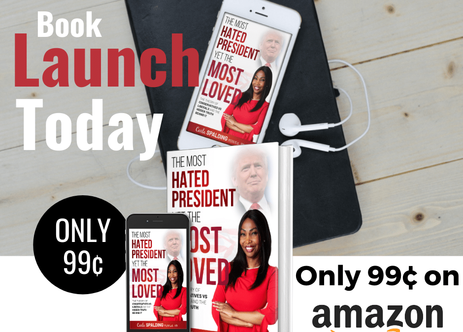 Book Release – The Most Hated President, Yet the Most Loved