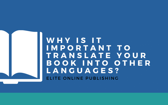 Why Is It Important To Translate Your Book Into Other Languages?