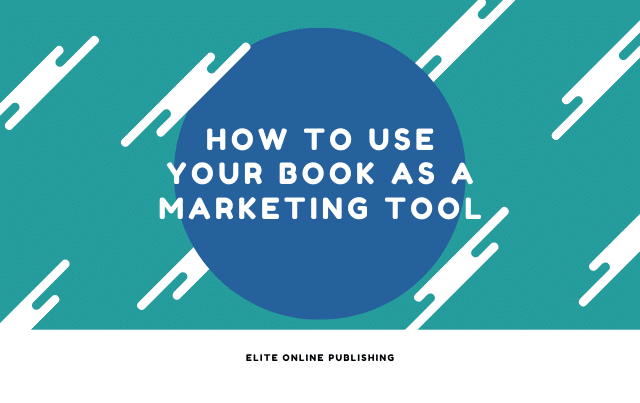 How to Use Your Book as a Marketing Tool