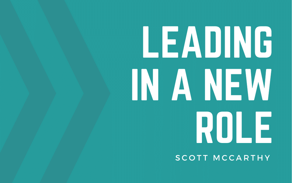 Leading In A New Role – Scott McCarthy