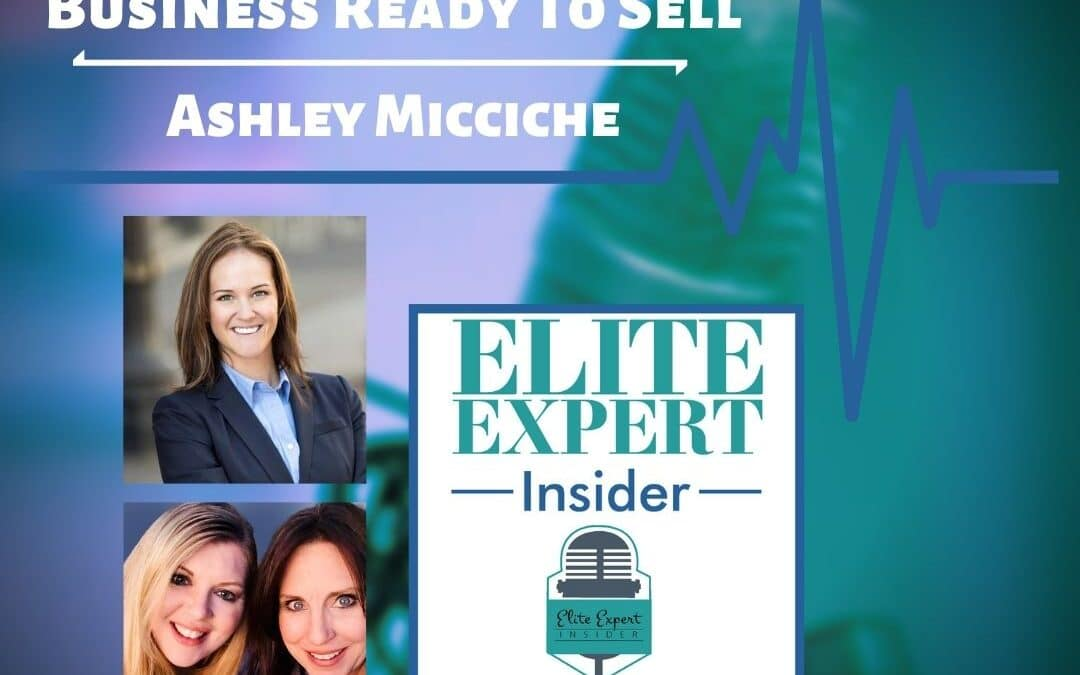 Getting Your Business Ready To Sell With Ashley Micciche