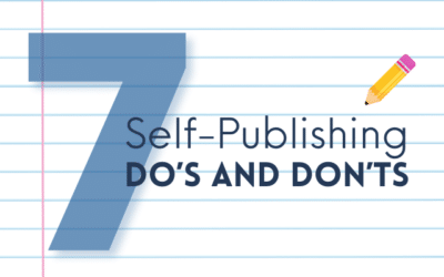 Seven Self-Publishing Do's and Don'ts