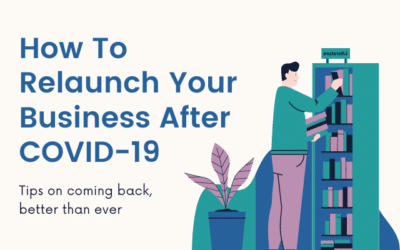 How To Relaunch Your Business After COVID-19
