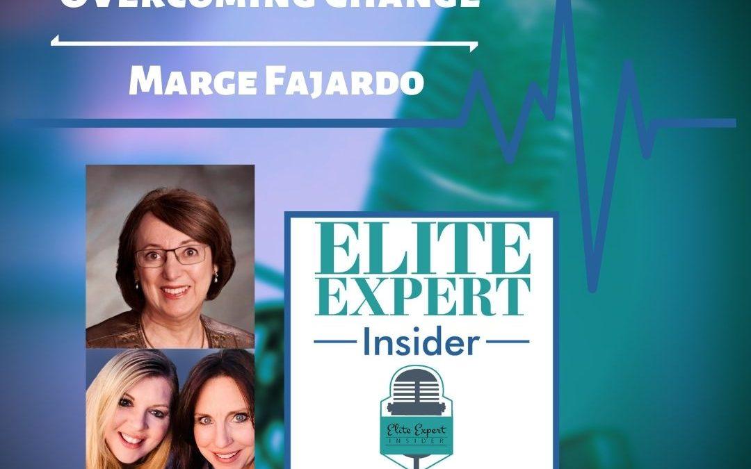 Overcoming Change With Marge Fajardo