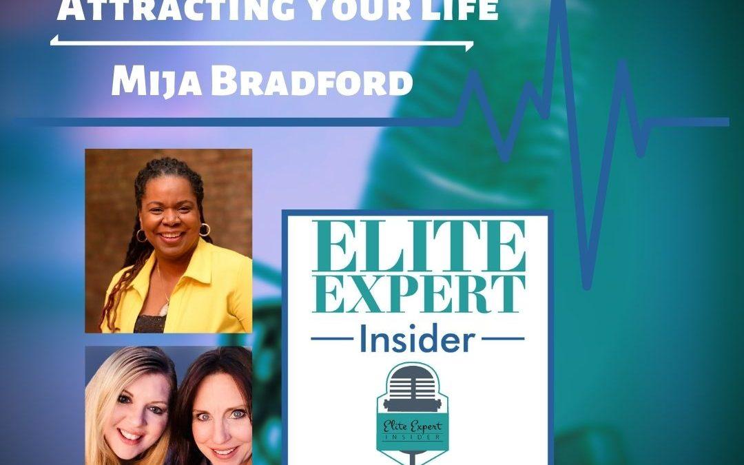 Attracting Your Life With Mija Bradford