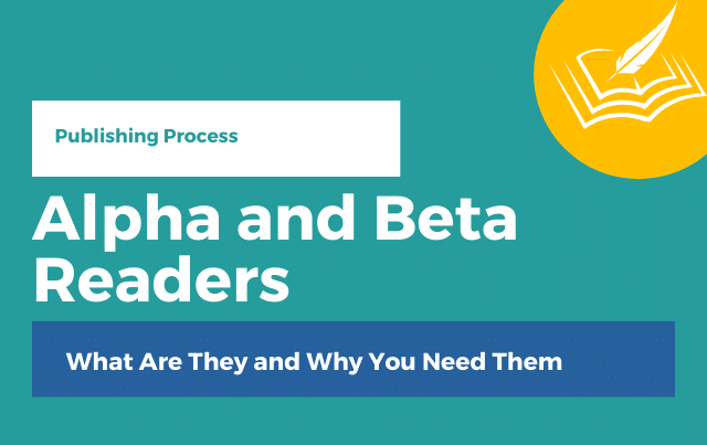 Alpha and Beta Readers: What Are They and Why You Need Them