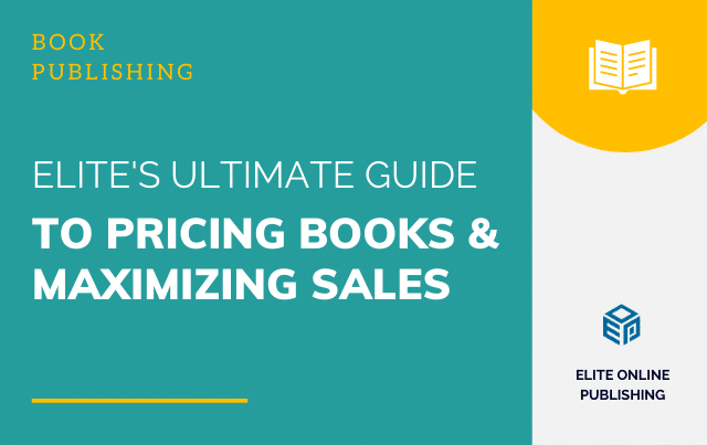 Elite's Ultimate Guide to Pricing Books and Maximizing Sales