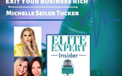 Exit Your Business Rich With Michelle Seiler Tucker