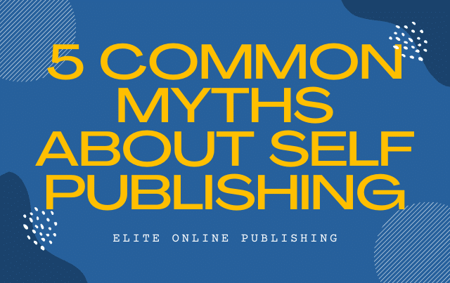 5 Common Myths About Self Publishing