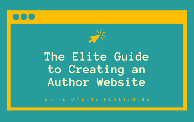 The Elite Guide to Creating an Author Website
